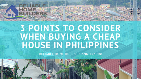 3 Points to Consider When Buying A Cheap House